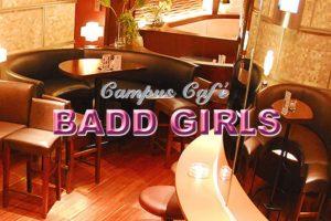 バッドガールズ(Campus Cafe BADD GIRLS 六本木WEST店)